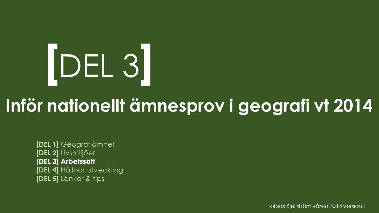 [DEL 3] Inför nationellt ämnesprov i geografi vt 2014